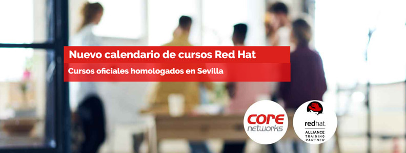 Core Networks presenta su calendario de cursos oficiales Red Hat en Sevilla
