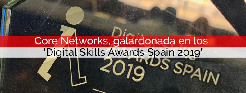 "Core Networks, galardonada en los ""Digital Skills Awards Spain 2019"""