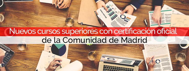 Cursos Superiores Certificados Por Comunidad De Madrid